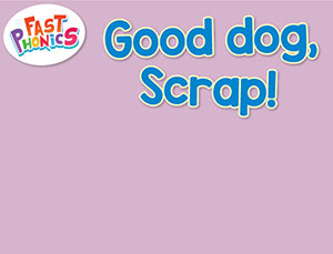 Good dog, Scrap! decodable book