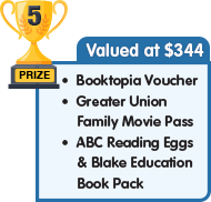 5th Prize - valued at $344 - Booktopia Voucher plus Greater Union Family Movie Pass plus ABC Reading Eggs and Blake Education Book Pack