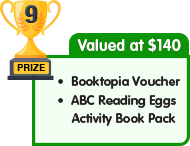 9th Prize - valued at $140 - Booktopia Voucher plus ABC Reading Eggs Activity Book Pack